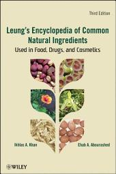 Leung's Encyclopedia of Common Natural Ingredients: Used in Food, Drugs and Cosmetics, Edition 3