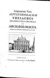 Antiquae literaturae Septentrionalis Libri duo: Georgius Hickesius. Institutiones grammaticae Anglo-Saxonicae, et Moeso-Gothicae. Oxoniae, 1703