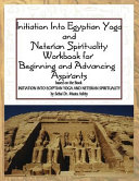Initiation Into Egyptian Yoga and Neterian Spirituality