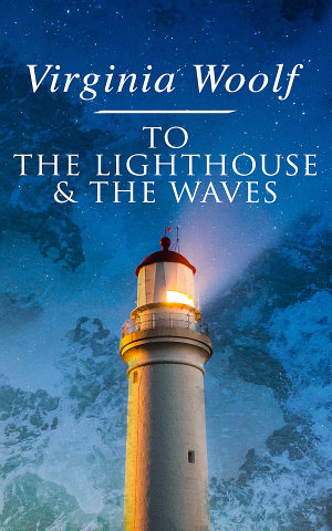 To the Lighthouse   The Waves