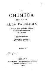 La chimica applicata alla farmacia ad uso della pubblica Scuola chimico-farmaceutica di Milano del professore Antonio Porati tomo primo (-quinto): Volume 2
