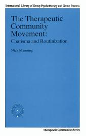 The Therapeutic Community Movement: Charisma and Routinisation