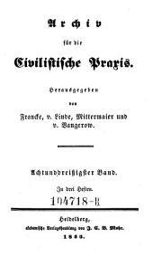 Archiv für die Civilistische Praxis. Hrsg. von J(ohann) C(aspar) Gensler, C(arl) J(oseph) A(nton) Mittermaier, C ..... W ..... Schweitzer: Band 38