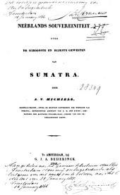 Neêrlands souvereiniteit over de schoonste en rijkste gewesten van Sumatra