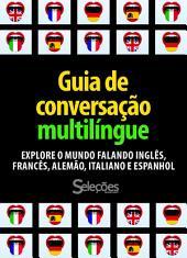 Guia de Conversação Multilíngue: Explore o mundo falando Inglês, Francês, Alemão, Italiano e Espanhol