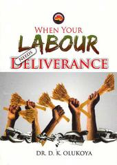 When Your Labour Needs Deliverance