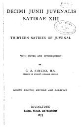Decimi Junii Juvenalis Satirae XIII.: Thirteen satires of Juvenal