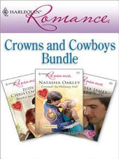 Harlequin Romance Bundle: Crowns And Cowboys: Rancher And Protector\Outback Baby Miracle\Crowned: An Ordinary Girl