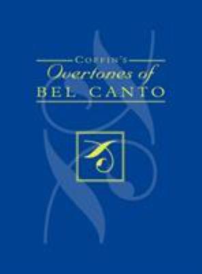 Coffin s Overtones of Bel Canto
