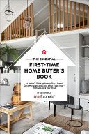 The Essential First Time Home Buyer s Book