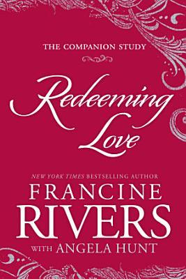 Redeeming Love  the Companion Study