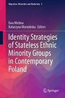 Identity Strategies of Stateless Ethnic Minority Groups in Contemporary Poland PDF