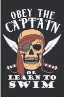 Obey the Captain Or Learn to Swim