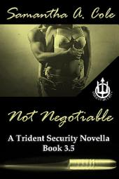 Not Negotiable: A Trident Security Series Novella