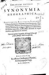 Abrahami Ortelii ... Synonymia geographica: sive populorum, regionum, insularum, urbium, opidorum, montium ... appellationes et nomina ...