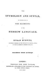 The Etymology and Syntax: (in Continuation of the Elements) of the Hebrew Language
