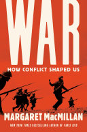 War: How Conflict Shaped Us