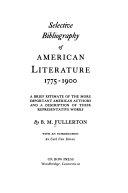 Selective Bibliography of American Literature  1775 1900 PDF
