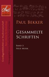 Neue Musik: Gesammelte Schriften, Band 3