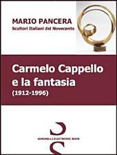 Carmelo Cappello e la fantasia. Scultori italiani del Novecento