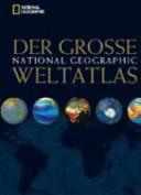 Der Grosse National Geographic Weltatlas PDF