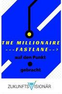 The MILLIONAIRE FASTLANE Auf Den Punkt   Gebracht PDF