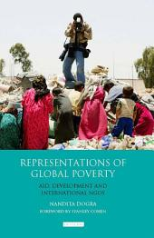 Representations of Global Poverty: Aid, Development and International NGOs