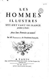 Les hommes illustres qui ont paru en France pendant ce siecle: avec leurs portraits au naturel