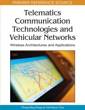 Telematics Communication Technologies and Vehicular Networks  Wireless Architectures and Applications PDF