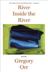 River Inside the River: Poems