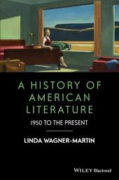 A History of American Literature: 1950 to the Present