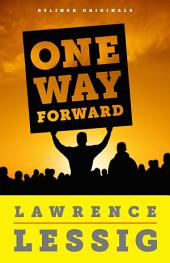 One Way Forward: The OutsiderÕs Guide to Fixing the Republic