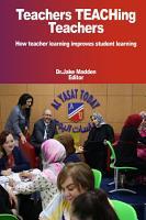 Teachers Teaching Teachers How teacher learning improves student learning PDF