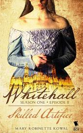"Whitehall - Episode 2: ""Skilled Artifice"""