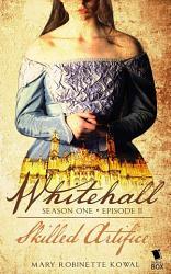 Skilled Artifice Whitehall Season 1 Episode 2  Book PDF