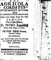 Agricola cordatus et in sago et in toga