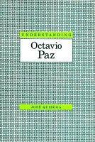 Understanding Octavio Paz PDF