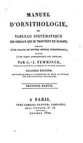 Manuel d'ornithologie, ou tableau systématique des oiseaux qui se trouvent en Europe: precédé d'une analyse du système général d'ornithologie, et suivi d'une table alphabétique des espèces, Volume2