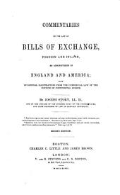 Commentaries on the Law of Bills of Exchange: Foreign and Inland, as Administered in England and America : with Occasional Illustrations from the Commercial Law of the Nations of Continental Europe