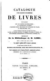 Catalogue d'une collection extraordinaire de livres ; principalement sur les sciences mathématiques, la littétature italienne, ... provenant de Libri, dont la vente auro lieu a Paris 2 juillet 1857 ...