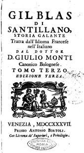 Gil Blas di Santillano, storia galante tratta dall'idioma francese nell'italiano dal dottor D. Giulio Monti canonico bolognese. Tomo primo [-quarto]: Volume 3