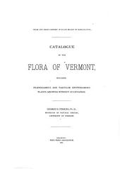 Catalogue of the Flora of Vermont: Including Phænogamous and Vascular Cryptogamous Plants Growing Without Cultivation