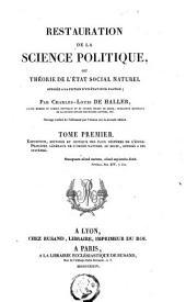 Restauration de la science politique: Exposition, histoire et critique des faux systèmes de l'école. Principes généraux de l'ordre naturel ou divin, opposés à ces systèmes