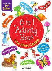 6 in 1 Activity Book: untuk Anak Cerdas