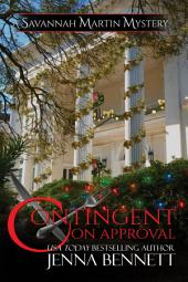 Contingent on Approval: the Savannah Martin Christmas Novella