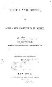 North and South: Or, Scenes and Adventures in Mexico