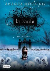 La caída: Trilogía Trylle II