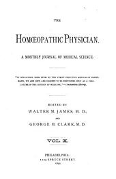 The Homoeopathic Physician: A Monthly Journal of Medical Science, Volume 10