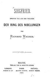 Siegfried: zweiter Tag aus der Trilogie: Der Ring des Nibelungen