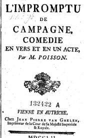 L'impromptu de campagne, comedie en vers et en 1 acte
